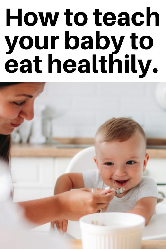 How to Teach Children About Healthy Eating and How to start babies on solid food.