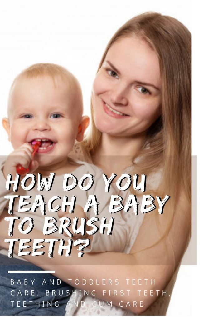 How do you teach a baby to brush teeth? Before your baby's teeth come in, wipe her gums every day using gauze or a soft wet washcloth. This can be done at any time throughout the day, but try to do it at around the same time each day so your baby recognizes this activity as part of her daily routine.  #howtobrushababy'steethwithoutafight #howtobrushatoddler'steeth #howtomakeatoddlerbrushteeth #howtobrushatoddler'steeth #howtobrushtoddlersteeth